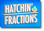 Hatchin' Fractions